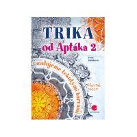 Kniha návodů, Trika od Aptáka 2, I. Slavíková, Grada 2016